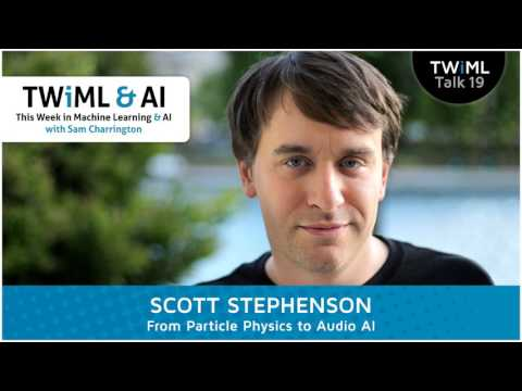 Scott Stephenson Interview - From Particle Physics to Audio AI