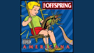 Provided to YouTube by Universal Music Group Walla Walla · The Offspring Americana ℗ Distributed by Universal Music Enterprises; ℗ 1998 Round Hill ...