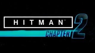 Hitman: Chapter 2 Trailer