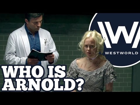 [Westworld] Who is Arnold? | Westworld Theories