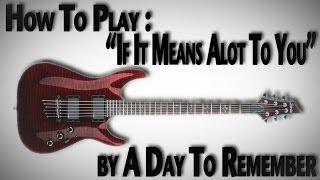 "How To Play ""If It Means Alot To You"" by A Day To Remember"