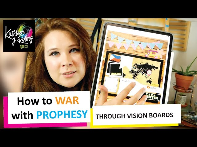 How to WAR with Prophesy through Vision Boards