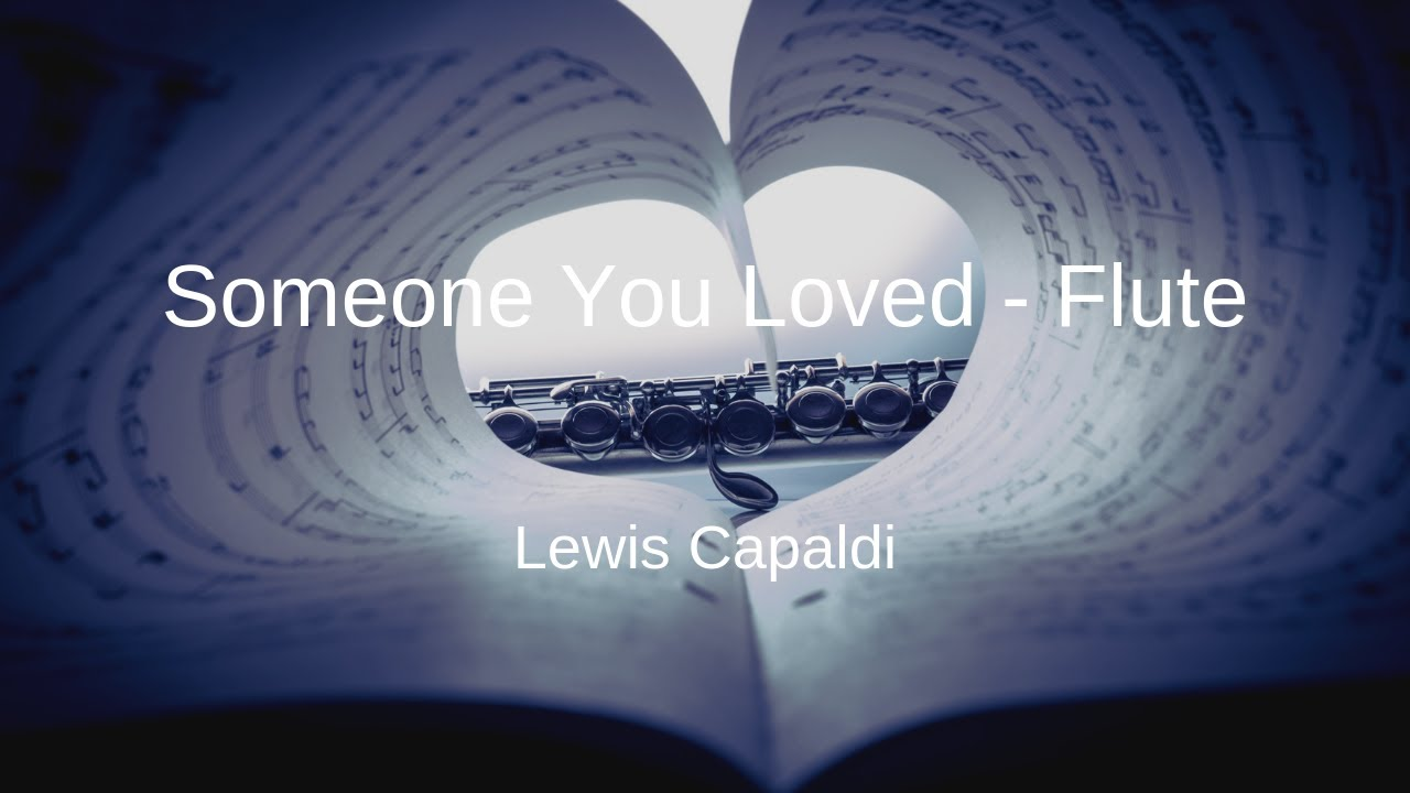 Lewis Capaldi Someone You Loved Flute Sheet Music Youtube