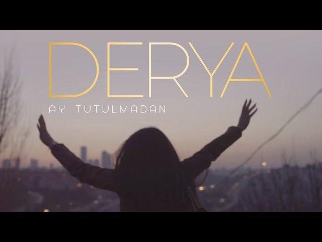 Derya - Ay Tutulmadan  (Official Video)
