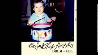Smashing Pumpkins - Drum + Fife
