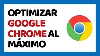 🔴 Cómo Optimizar Google Chrome al Máximo 2020 (Sin Programas)