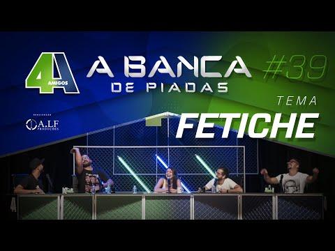 BANCA DE PIADAS - FETICHE - #39 Participação Bruna Louise