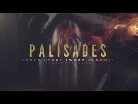 Palisades - Cold Heart (Warm Blood)