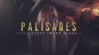 Repeat youtube video Palisades - Cold Heart (Warm Blood)