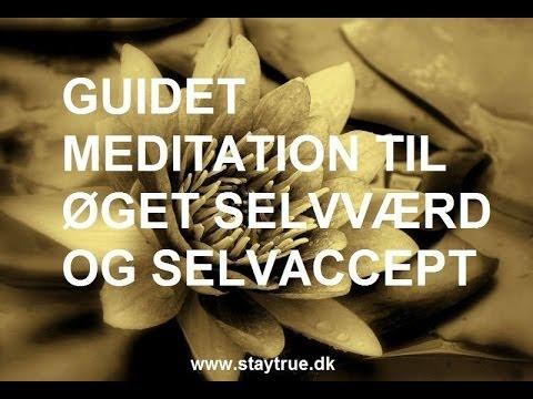 Guidet meditation til øget selvværd & selvaccept - Lær at elske dig selv