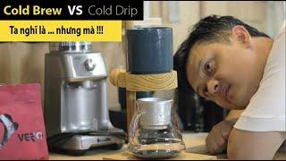 Bí Quyết Cà phê pha lạnh (Cold Brew Coffee) chuyện thật như đùa