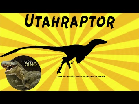 Utahraptor: Dinosaur of the Day