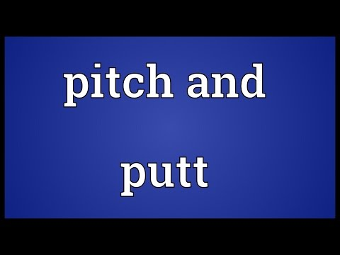 Pitch and putt Meaning