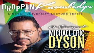 droppin knowledge featuring michael eric dyson