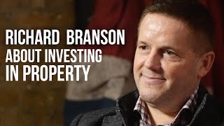 RICHARD BRANSON ADVICE ABOUT INVESTING IN PROPERTY - Kevin Green on London Real