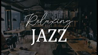 Study Jazz Music to Concentrate - Relaxing Jazz for Work and study