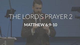 The Lord's Prayer 2 (Matthew 6:9-10)