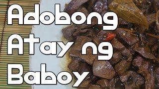 Adobong Atay ng Baboy Recipe - Filipino Tagalog Pinoy
