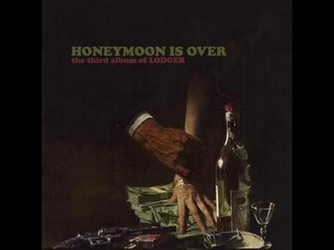 Lodger- Honeymoon is Over- Full Album