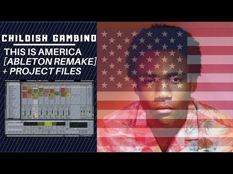 Childish Gambino - This Is America [Ableton Remake] + Project Files