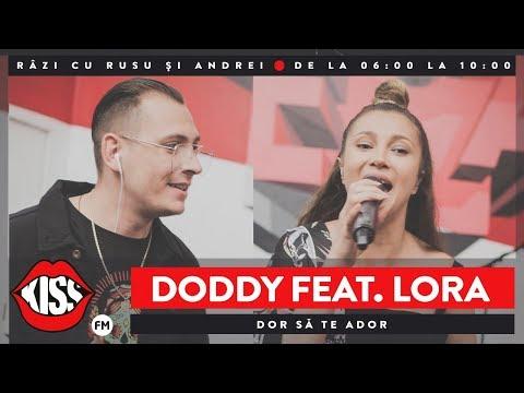 Doddy feat. Lora - Dor să te ador (Live @ Kiss FM)