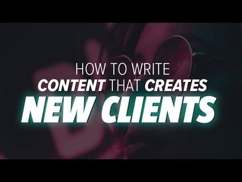 How To Write Content That Creates New Clients