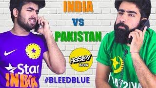 SABSE BADA MOH - INDIA VS PAKISTAN | HASLEY INDIA | CHAMPIONS TROPHY 2017