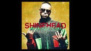 Shinehead - Mama Used To Say  (Palov & Mishkin ft. Peppery)