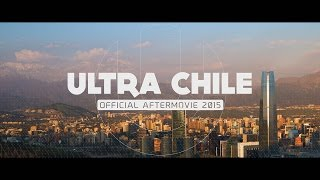 RELIVE ULTRA CHILE 2015 (Official 4K Aftermovie)
