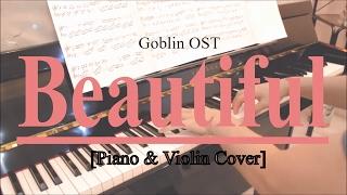 vuclip Goblin OST - Beautiful by Crush (Piano & Violin Cover)
