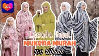 LAZADA HAUL MUKENA MURAH BUAT LEBARAN || mukena cantik - kualitas premium || AM✨