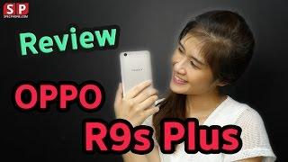 [Review] OPPO R9s Plus มือถือเครื่องแรง จอใหญ่ 6 นิ้ว กล้องก็สวยมากก !!
