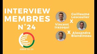 INTERVIEW MEMBRES N°24 : Guillaume & Vincent & Alexandre