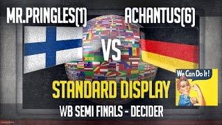 Decider: Standard Display - Mr.Pringles(1) vs Achantus(6) WB Semi Finals International #3