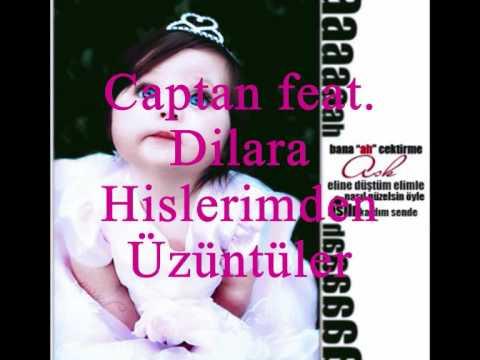 Captan feat Dilara   Hislerimden Üzüntüler Sensizlik