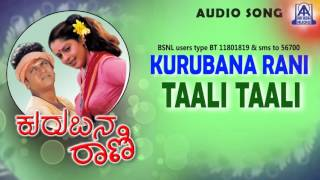 "Kurubana Rani - ""Taali Taali"" Audio Song I Shivarajkumar, Nagma  I Akash Audio"