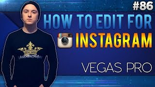 Sony Vegas Pro 13: How To Edit & Upload A Video To Instagram - Tutorial #86