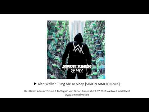 Alan Walker - Sing Me To Sleep [SIMON AIMER REMIX]