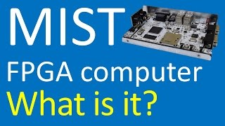 What is the MIST FPGA computer?