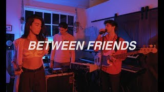 BETWEEN FRIENDS - affection (Late Night Session)