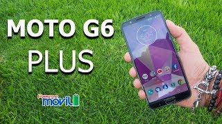 Moto G6 Plus - Análisis a Detalle