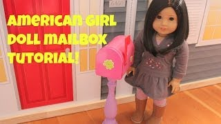 American Girl Doll Sized Mailbox Craft Tutorial!