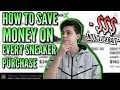 HOW TO SAVE MONEY ON EVERY SNEAKER PURCHASE! (STOCKX, ADIDAS, FOOTLOCKER, ETC.)