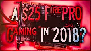 The 25$ ATI FirePRO v4800 In DEPTH Review for GAMING In 2018?!