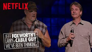 Jeff Foxworthy & Larry the Cable Guy: We've Been Thinking | Official Trailer [HD] | Netflix