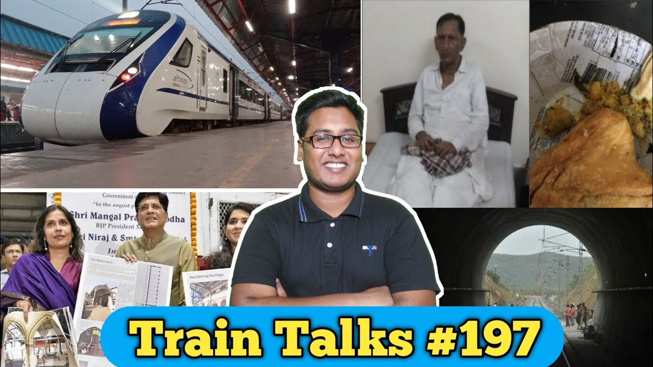 Train Talks #197 vande bharat Trials, Honest Ticket checker, rolling stock
