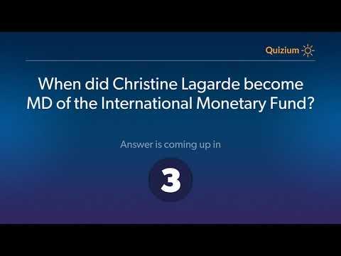 When did Christine Lagarde become MD of the International Monetary Fund?   Christine Lagarde Quiz
