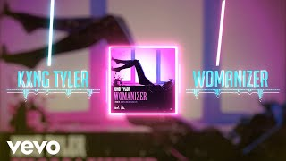 Kxng Tyler - Womanizer (Official Audio)