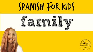 Spanish Lessons for Kids | Family in Spanish