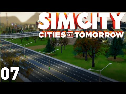 SimCity: Cities of Tomorrow - Part 7 (Road Reconstruction)